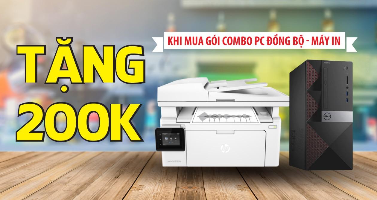 TẶNG 200K KHI MUA COMBO PC-MÁY IN
