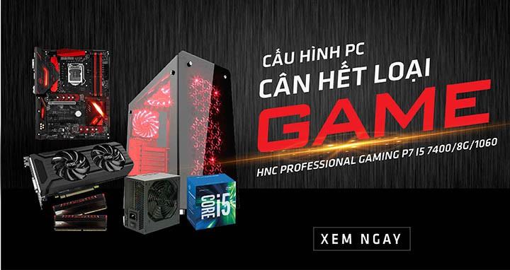 CẤU HÌNH PC CÂN HẾT LOẠI GAME